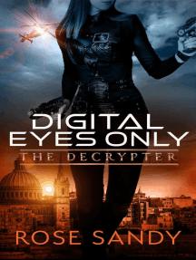 The Decrypter: Digital Eyes Only: Calla Cress Techno Thriller Series, #3