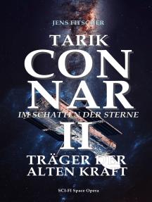 TARIK CONNAR II: TRÄGER DER ALTEN KRAFT: Im Schatten der Sterne