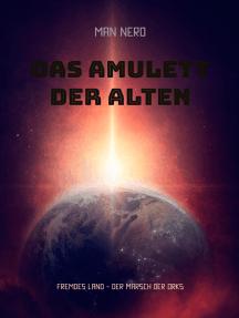 Das Amulett der Alten: Fremdes Land - Der Marsch der Orks