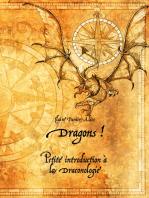 Dragons !: Petite introduction à la draconologie