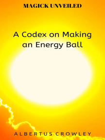 A Codex on Making an Energy Ball: Magick Unveiled, #10