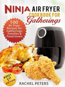 Ninja Air fryer Cookbook for Gatherings: Edition 1