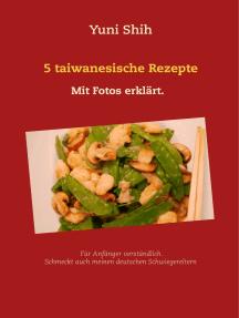 5 taiwanesische Rezepte: Schmeckt auch meinen deutschen Schwiegereltern