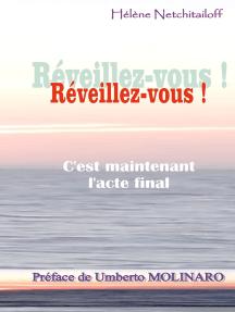 REVEILLEZ-VOUS !: C'est maintenant l'acte final