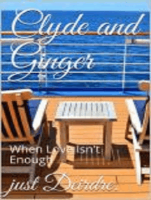 Clyde and Ginger, When Love Isn't Enough