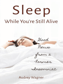 Sleep While You're Still Alive: Good News from a Former Insomniac