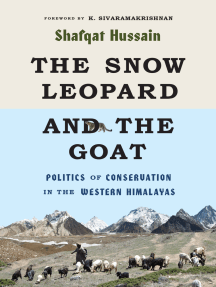 The Snow Leopard and the Goat: Politics of Conservation in the Western Himalayas