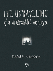 The Unraveling of a Disgruntled Employee