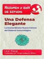 Resumen Y Guía De Estudio - Una Defensa Elegante