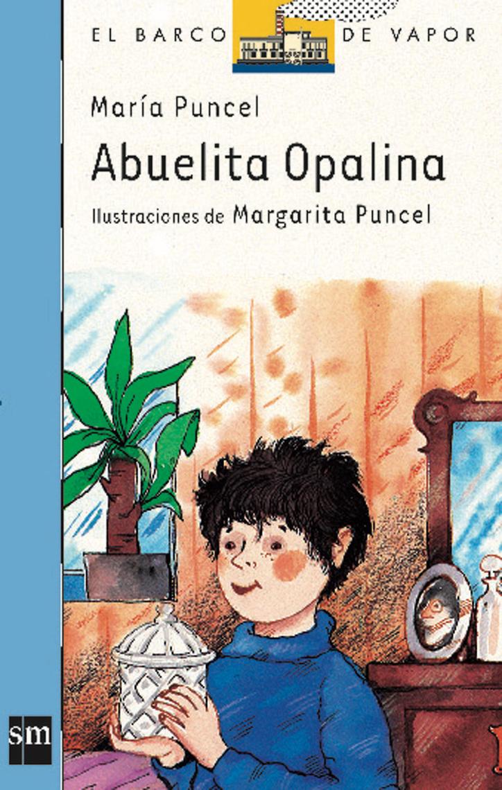Lee Abuelita Opalina En línea, escrito por María Puncel y