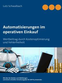 Automatisierungen im operativen Einkauf: Wertbeitrag durch Kostenoptimierung und Fehlerfreiheit  im Einkauf