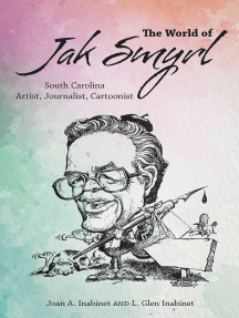 The World of Jak Smyrl: South Carolina Artist, Journalist, Cartoonist