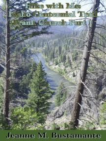 Hike with Me: Idaho Centennial Trail Frank Church Part 1