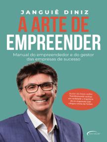A arte de empreender: Manual do empreendedor e do gestor das empresas de sucesso