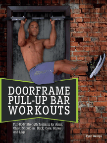 Doorframe Pull-Up Bar Workouts: Full Body Strength Training for Arms, Chest, Shoulders, Back, Core, Glutes and Legs