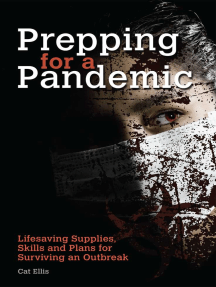 Prepping for a Pandemic: Life-Saving Supplies, Skills and Plans for Surviving an Outbreak
