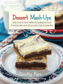 Dessert Mashups: Tasty Two-in-One Treats Including Sconuts, S'morescake, Chocolate Chip Cookie Pie and Many More