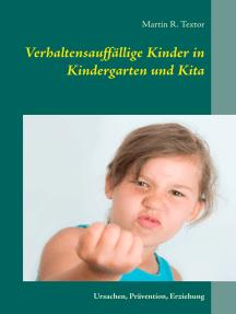 Verhaltensauffällige Kinder in Kindergarten und Kita: Ursachen, Prävention, Erziehung