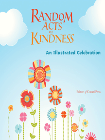Random Acts of Kindness: An Illustrated Celebration