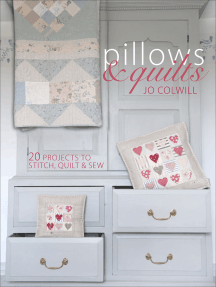 Pillows & Quilts: 20 Projects to Stitch, Quilt & Sew