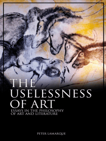 The Uselessness of Art: Essays in the Philosophy of Art and Literature