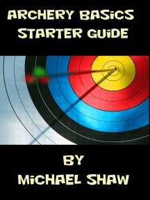Archery Basics Starter Guide