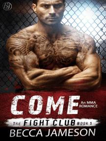 Come: The Fight Club, #1