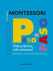 Vida práctica - Vida sensorial. Montessori Paso a Paso