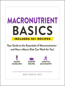 Macronutrient Basics: Your Guide to the Essentials of Macronutrients—and How a Macro Diet Can Work for You!