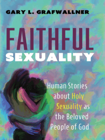 Faithful Sexuality: Human Stories about Holy Sexuality as the Beloved People of God