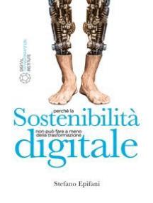 Sostenibilità digitale: Perchè la sostenibilità non può prescindere dalla trasformazione digitale