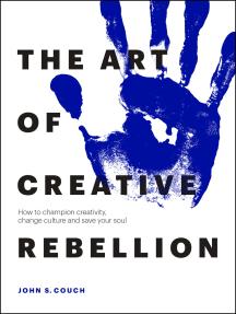 The Art of Creative Rebellion