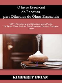 O Livro Essencial de Receitas para Difusores de Óleos Essenciais
