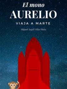 El mono Aurelio viaja a Marte