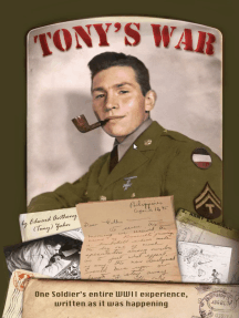 Tony's War: One soldier's entire WWII experience, written as it was happening