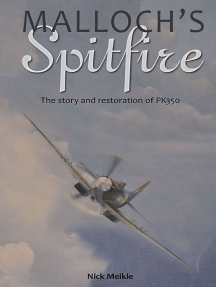 Malloch's Spitfire: The Story and Restoration of PK350