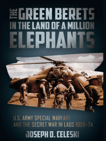 The Green Berets in the Land of a Million Elephants: U.S. Army Special Warfare and the Secret War in Laos 1959–74