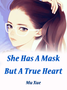 She Has A Mask, But A True Heart: Volume 2