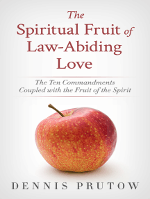 The Spiritual Fruit of Law-Abiding Love: The Ten Commandments Coupled with the Fruit of the Spirit