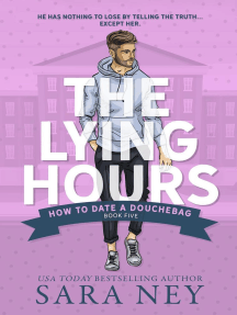 The Lying Hours: How to Date a Douchebag, #4