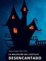 La maldición del castillo desencantado