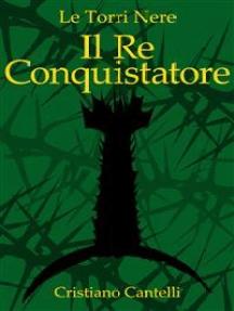 Le Torri Nere - Il Re Conquistatore