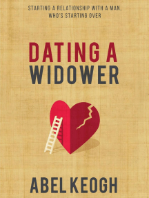 Dating a Widower: Starting a Relationship with a Man Who's Starting Over: Dating a Widower, #1