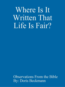 Where Is It Written That Life Is Fair?