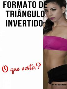 Formato de triângulo invertido