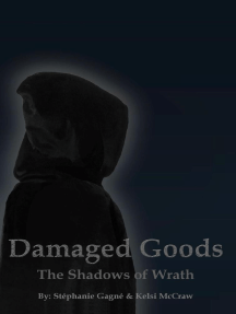 The Shadows of Wrath: Damaged Goods, #1