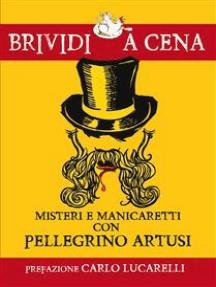Misteri e manicaretti con Pellegrino Artusi