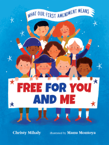 Free for You and Me: What Our First Amendment Means
