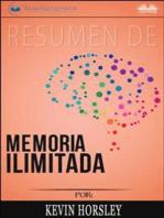 Resumen De Memoria Ilimitada, Por Kevin Horsley