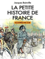 La Petite Histoire de France: Illustrations par JOB
